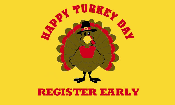 Happy Turkey Day Register Early